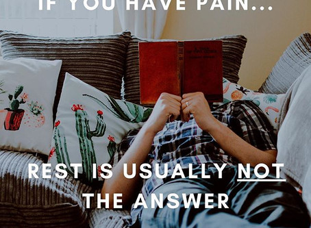 Injured?  Aches and pains?  Rest is usually NOT the answer.