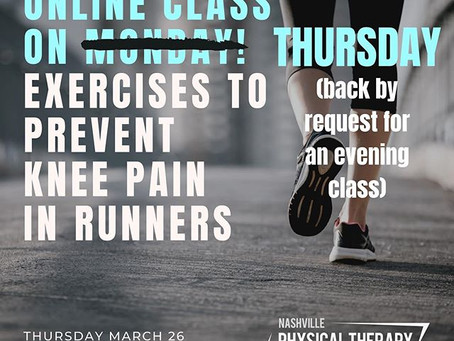 Back by request for an evening class: Exercise to Prevent Knee Pain in Runners - Thursday 3/26