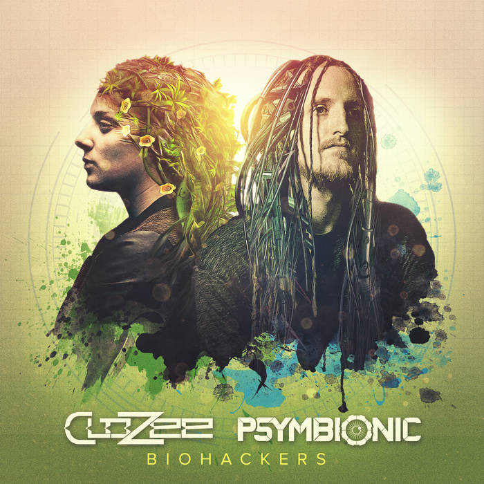 CloZee & Psymbionic - Biohackers
