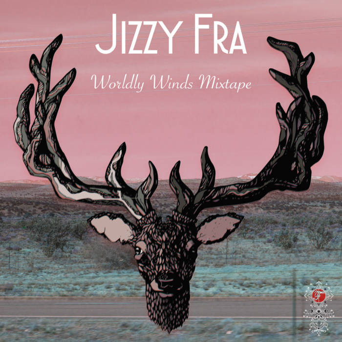 Jizzy Fra - Worldly Winds Mixtape