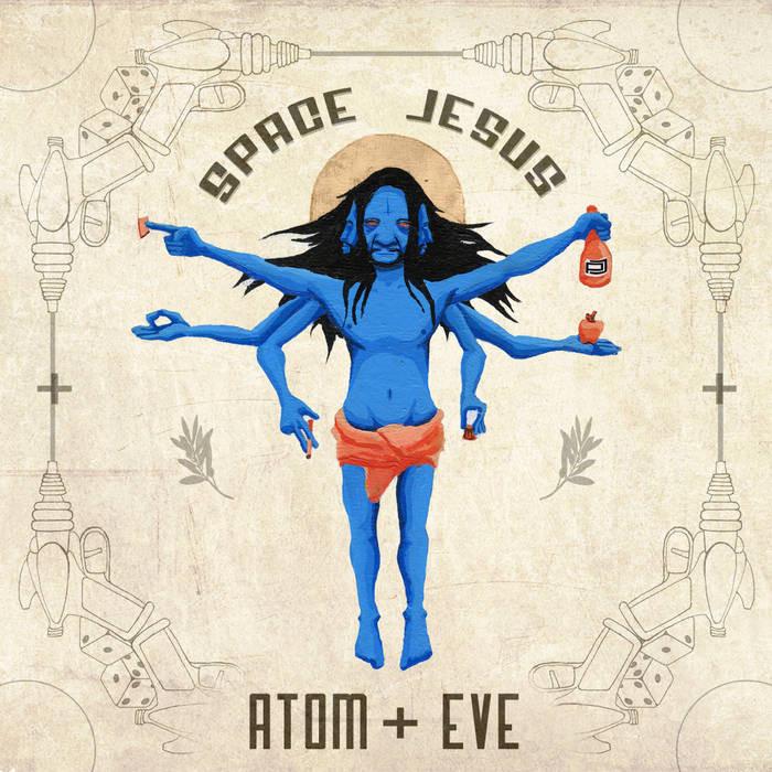 Space Jesus - Atom & Eve