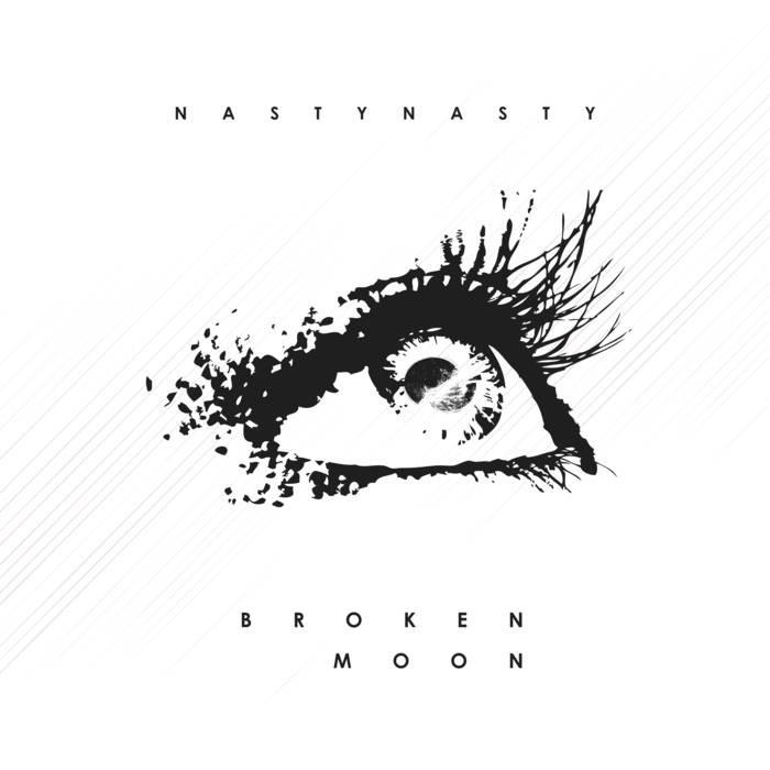 Nasty Nasty - Broken Moon