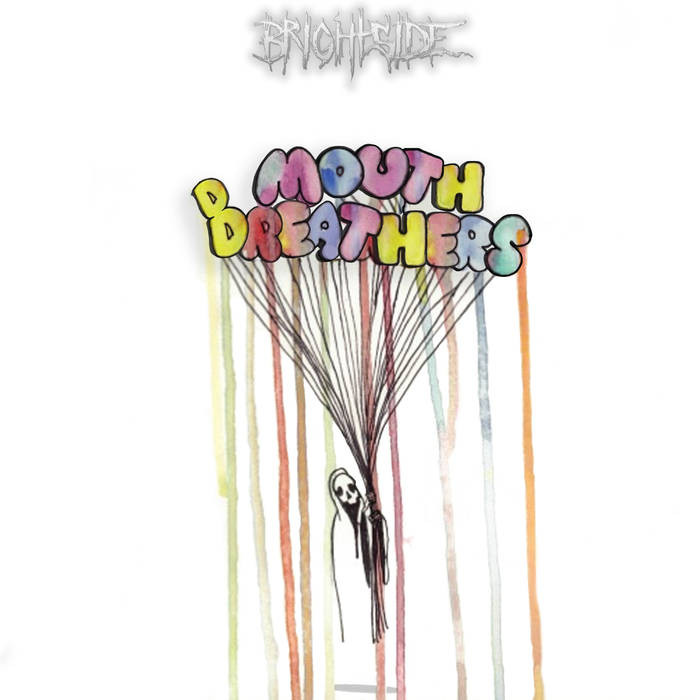 Brightside - Mouthbreathers
