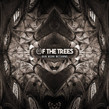 Of the Trees - Our Hero Returns