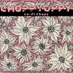 ChoppyOppy - Lo-Fi Chops