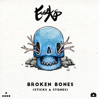 Esseks - Broken Bones (Sticks & Stones)