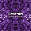 Of The Trees - Our Hero Returns Pt. 2