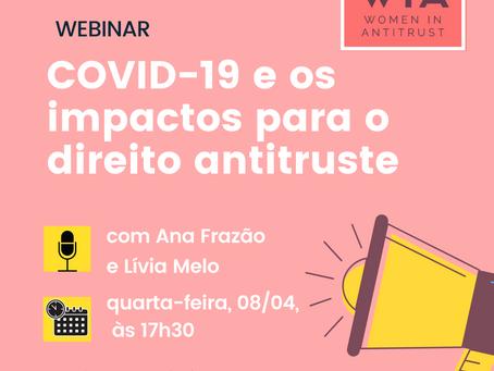 WEBINAR: COVID-19 e impactos para o Direito Antitruste - com Ana Frazão