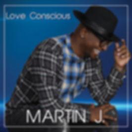 MARTIN_J_LOVE_CONSCIOUS3.jpg