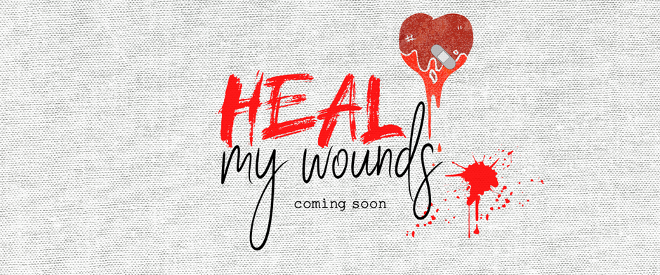 Heal My Wounds - Official Announcement