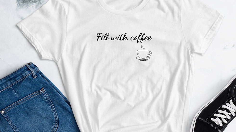 Fill with coffee Women's short sleeve t-shirt - White