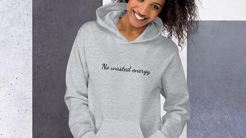 No wasted energy Hoodie