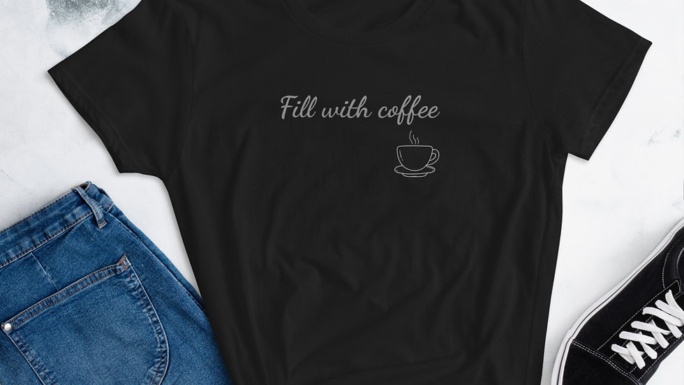 Fill with coffee Women's short sleeve t-shirt - Black