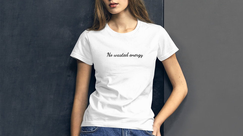 No wasted energy Women's short sleeve t-shirt