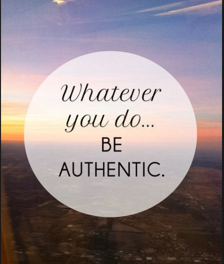 Whatever You Do....Be Authentic!