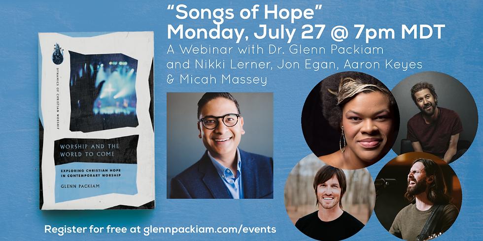 Songs of Hope: A Zoom Conversation with Dr. Glenn Packiam, Nikki Lerner, Jon Egan, Aaron Keyes, and Micah Massey