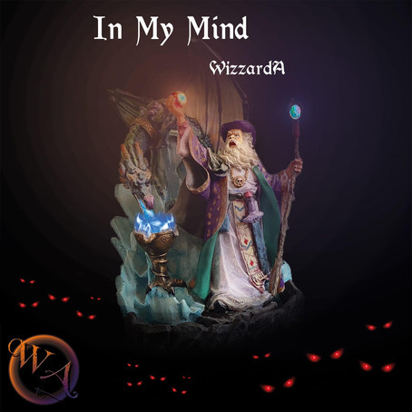"WizzardA addresses all in heartfelt electro pop  ""In My Mind"""
