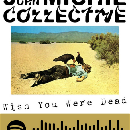 "The John Michie Collective returns with new EP ""Wish You Were Dead"""
