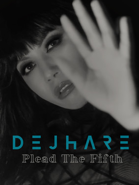"""Dejhare unravels thrilling EP """"Plead The Fifth"""""""