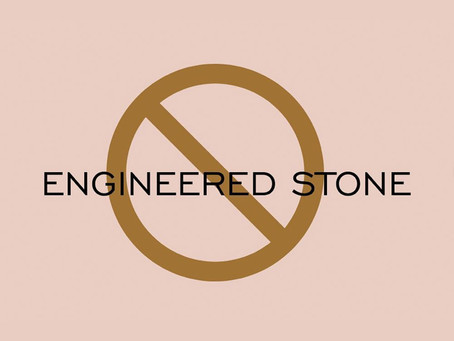 Why We Say NO to Engineered Stone