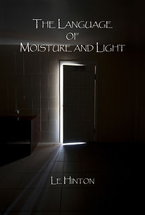 Le Hinton/The Language of Moisture and Light/Poetry