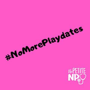 #NoMorePlaydates