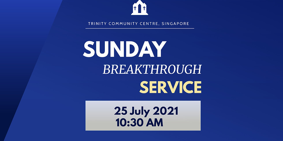 Sunday Breakthrough Service @ 25 July 2021