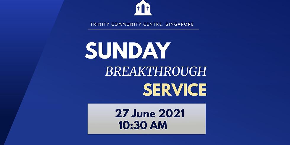 Sunday Breakthrough Service @ 27 June 2021