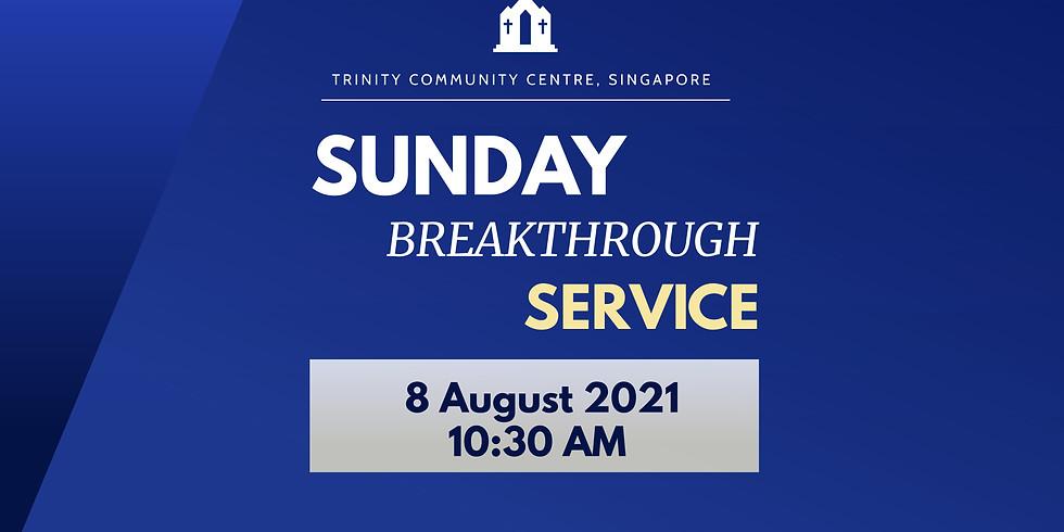 Sunday Breakthrough Service @ 8 August 2021
