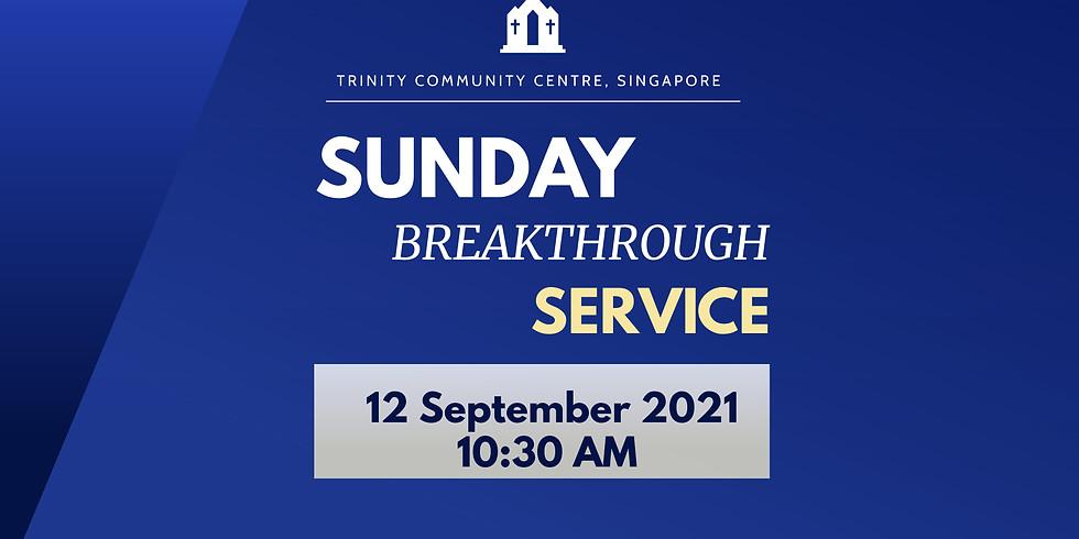 Sunday Breakthrough Service @ 12 Sept 2021