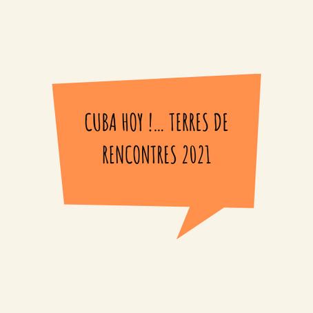 CUBA HOY !… Terres de Rencontres 2021