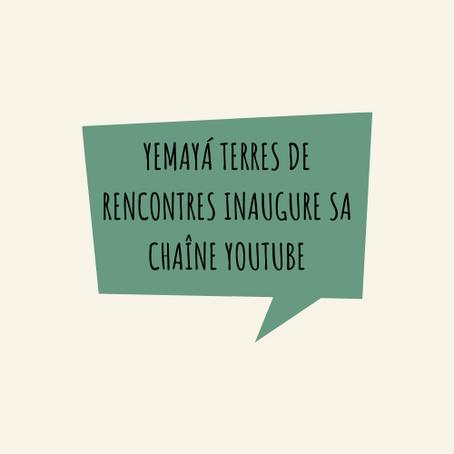 Yemayá Terres de Rencontres inaugure sa chaîne Youtube !