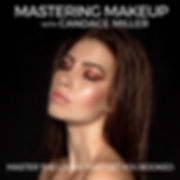 MASTERING MAKEUP WITH CANDACE MILLER