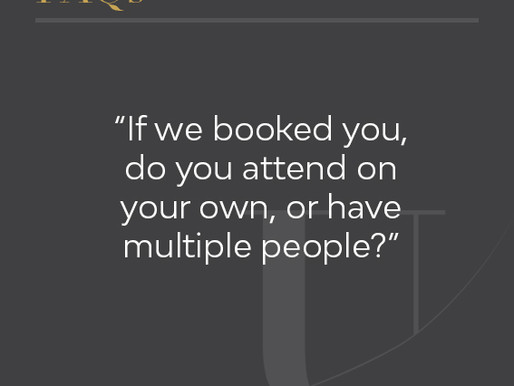 If we booked you, do you attend on your own, or have multiple people?