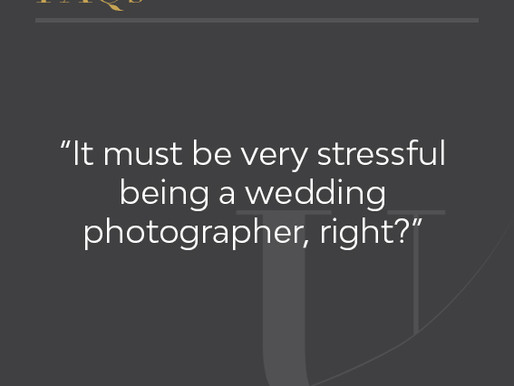 It must be very stressful being a wedding photographer, right?