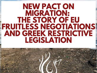 New Pact on Migration: The story of EU fruitless negotiations and Greek restrictive legislation