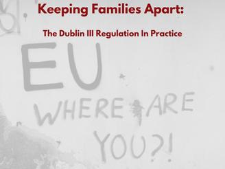 Keeping families apart: the Dublin III Regulation In Practice