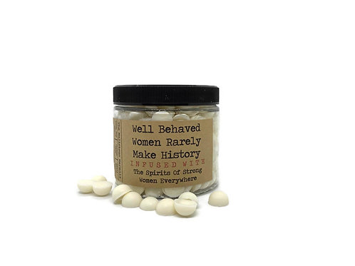 Well Behaved Women Rarely Make History Wax Melts
