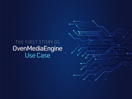 The first story of OvenMediaEngine Use Case.