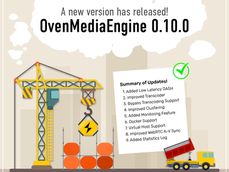 OvenMediaEngine 0.10.0 has released.