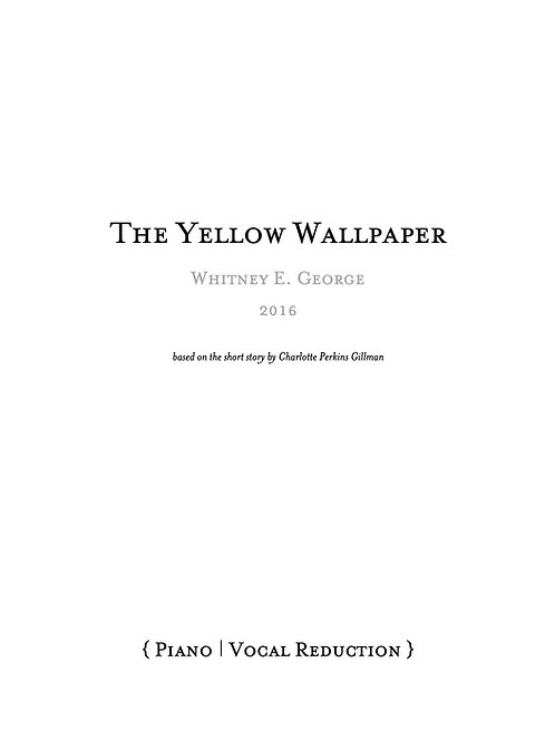 The Yellow Wallpaper - PIANO/VOCAL SCORE