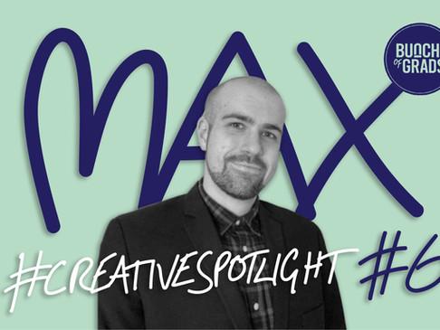 Creative Spotlight: Max
