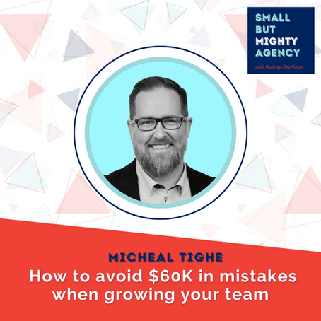 Michael Tighe: How to avoid $60K in mistakes when growing your team