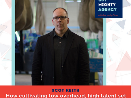 Scot Keith: Cultivating a low overhead, high talent team to win Strategy Agency of The Year