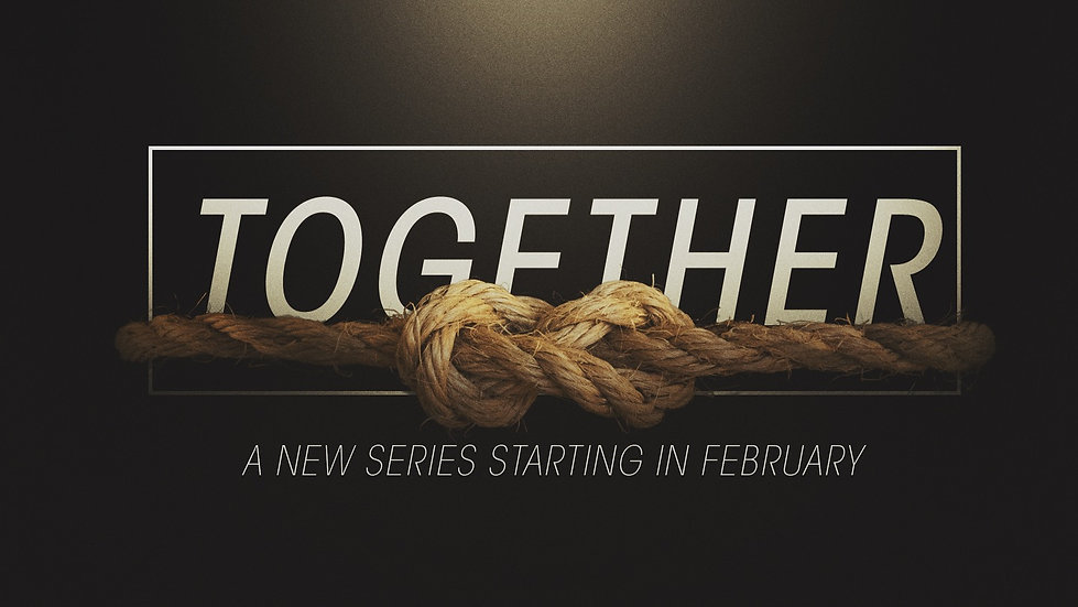 Together:  A New Series Starting in Febr