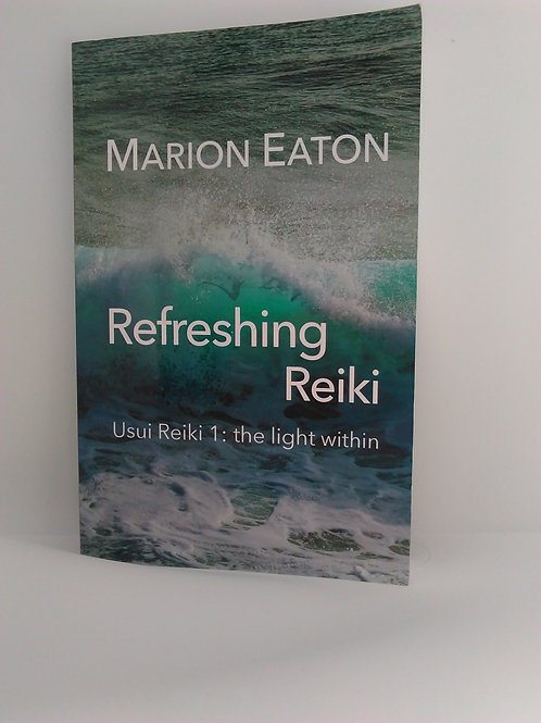 Refreshing Reiki – Usui Reiki 1: the light within