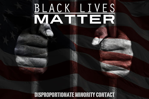 Black Lives Matter: Disproportionate Minority Contact - Author: Cherika Wilson