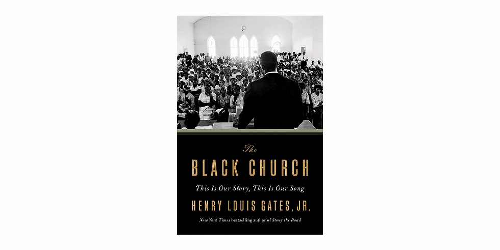 Discussion: The Black Church: This Is Our Story, This Is Our Song by Henry Louis Gates