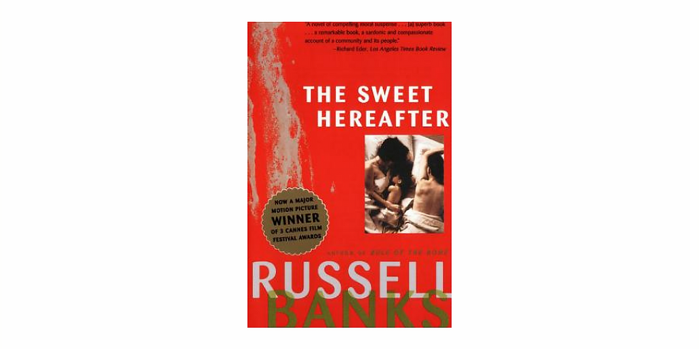 Fiction Discussion: Sweet Hereafter by Russell Banks