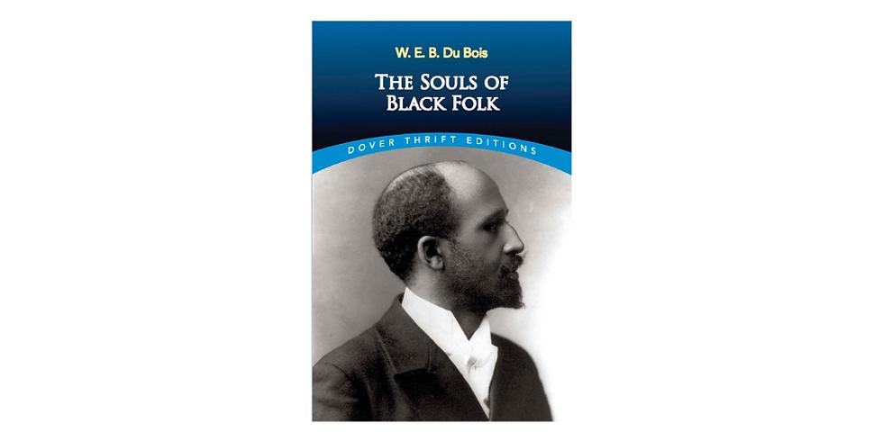 Discussion: The Souls of Black Folk by W. E. B. Du Bois